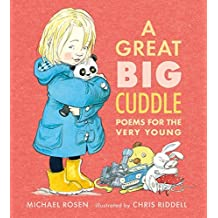 A Great Big Cuddle: Poems for the Very Young by Michael Rosen (2015-09-03)