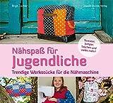 Nähspaß für Jugendliche: Trendige Werkstücke für die Nähmaschine; Extra großer Schnittmusterbogen 100 x 70 cm
