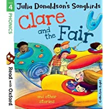 Read with Oxford: Stage 4: Julia Donaldson's Songbirds: Clare and the Fair and Other Stories