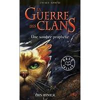 La guerre des Clans, cycle I - tome 06 : Une sombre prophétie (06)