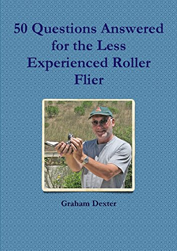 50 Questions Answered for the Less Experienced Roller Flier by Graham Dexter (18-Dec-2013) Paperback