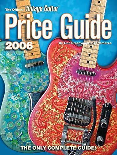 Official Vintage Guitar Magazine Price Guide 2006 Edition (Official Vintage Guitar Magazine Price Guide) by Alan Greenwood (2005-10-01)
