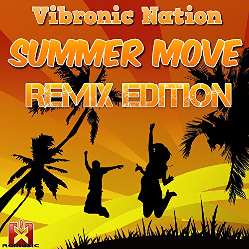 Vibronic Nation-Summer Move (Remix Edition)