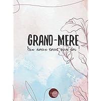 Grand-mère Dis-nous tout sur toi !: v1-1 Pour que mamie raconte son histoire, photos et recettes   77 pages plus de 70…