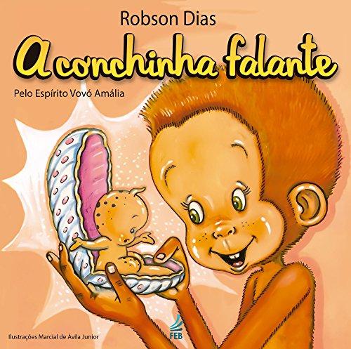 A Conchinha Falante (Portuguese Edition) por Robson Dias