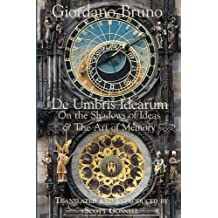 De Umbris Idearum (Collected Works of Giordano Bruno Book 1) (English Edition)