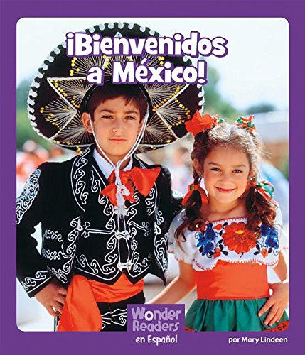 ¡bienvenidos a México! (Wonder Readers Spanish Fluent) por Mary Lindeen
