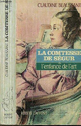 COMTESSE SEGUR OU ENFANCE ART par CLAUDINE BEAUSSANT