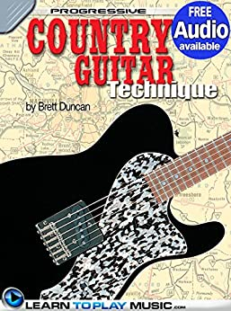 Country Guitar Lessons for Beginners: Teach Yourself How to Play Guitar (Free Audio Available) (Progressive) (English Edition) par [LearnToPlayMusic.com, Duncan, Brett]