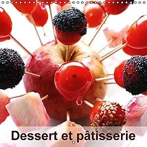 Dessert et pâtisserie (Calendrier mural 2016 300 × 300 mm Square)