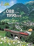 Die ÖBB in den 1990ern - Eisenbahn Journal Bahnen + Berge 1-2016