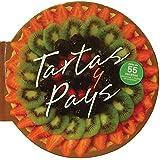 Tartas y Pays / Tarts & Pies: Mas De 55 Deliciosas Recetas / More Than 55 Delicious Recipes