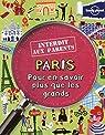Paris interdit aux parents - Pour en savoir plus que les grands par Planet