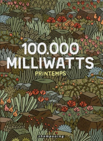 100 000 milliwatts, Tome 1 : Printemps