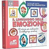 Il linguaggio delle emozioni. 48 storie per sviluppare l'intelligenza emotiva. Ispirato agli studi di Reuven Feuerstein. Ediz