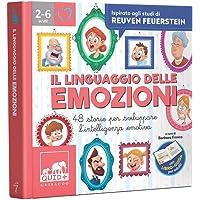 Il linguaggio delle emozioni. 48 storie per sviluppare l'intelligenza emotiva. Ispirato agli studi di Reuven Feuerstein…