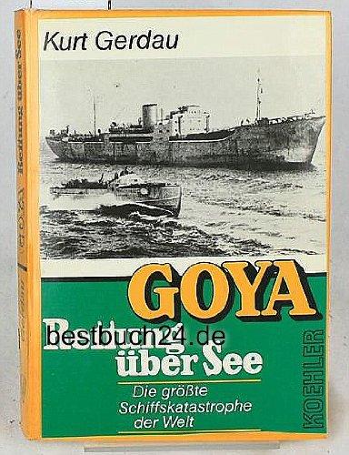 goya-rettung-uber-see-die-grosste-schiffskatastrophe-der-welt