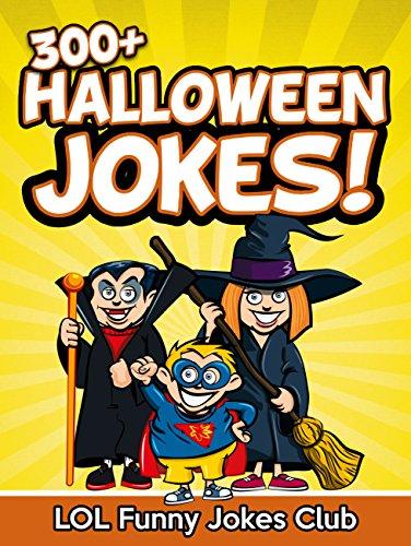 Jokes for Kids: 300+ Halloween Jokes (Funny Halloween Joke Book): Funny Halloween Jokes for Kids (Funny Jokes for Kids) (English Edition)