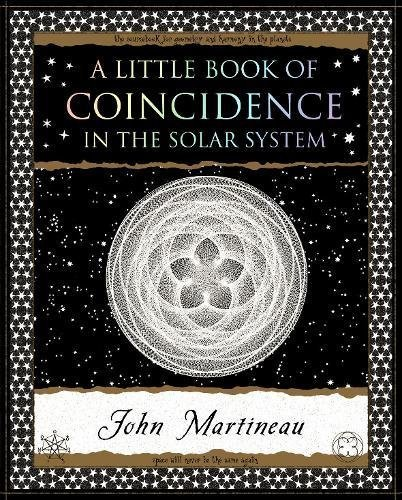 A Little Book of Coincidence: in the Solar System (Wooden Books Gift Book) by John Southcliffe Martineau (2000-01-01)