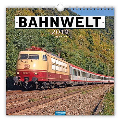Bahnwelt 2019 Technikkalender Eisenbahnkalender Bahnkalender: Mit Texten von Udo Paulitz. par Trötsch Verlag