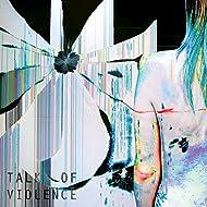 Talk of Violence [Explicit]