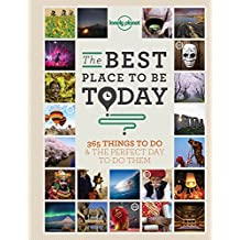 The Best Place to be Today: 365 Things to Do & the Perfect Place to Do Them (General Reference)