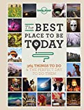 The Best Place to be Today: 365 Things to do & the Perfect Day to do Them (Lonely Planet)