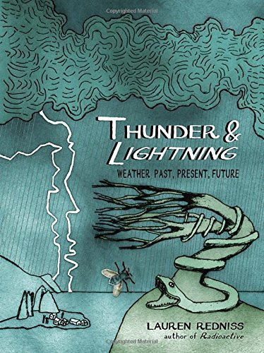 Thunder & Lightning: Weather Past, Present, Future by Lauren Redniss (2015-10-27)