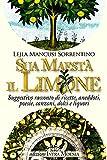 Scarica Libro Sua maesta il limone Suggestivo racconto di ricette aneddoti poesie canzoni dolci e liquori (PDF,EPUB,MOBI) Online Italiano Gratis