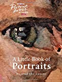 A Portrait Artist of the Year: A Little Book of Portraits: Beyond the Canvas