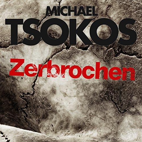 Buchseite und Rezensionen zu 'Zerbrochen (True-Crime-Thriller 3)' von Michael Tsokos