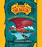 How to Train Your Dragon: How to Betray a Dragon's Hero: Library Edition
