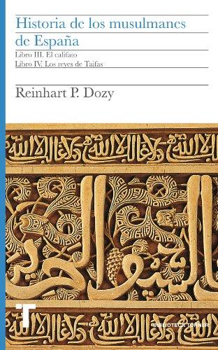 Historia de los musulmanes de España. Libro III y IV. El califato. Los reyes de Taifas: 2 (Biblioteca Turner) por Reinhart Dozy