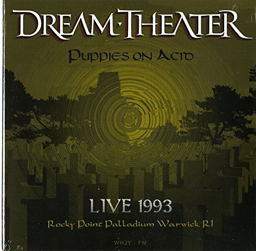 Puppies On Acid: Live At Rocky Point Palladium Warwick, Ri - May 15, 1993 By Dream Theater (2015-05-04)