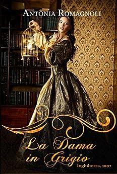 La dama in grigio (Ghost Ladies Vol. 1) di [Romagnoli, Antonia]