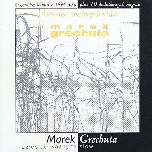 Dziesiec Waznych Slow by MAREK GRECHUTA (2000-04-08)