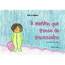A menina que trocou de travesseiro (Portuguese Edition)