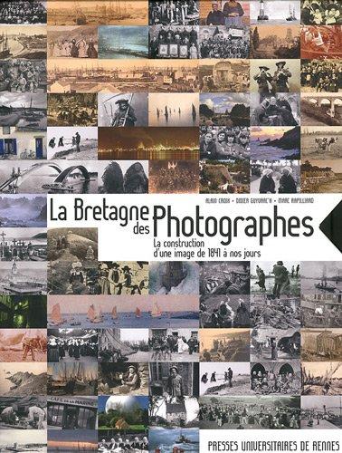 Bretagne des photographes : La construction d'une image de 1841 à nos jours