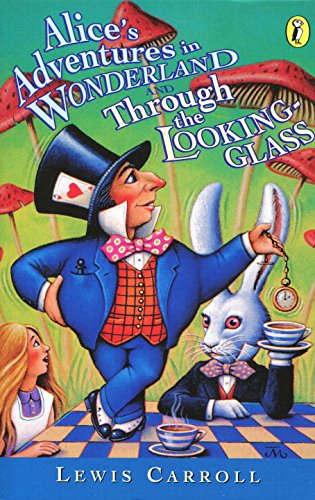 Alice's Adventures in Wonderland & Through the Looking Glass (Puffin Classics)