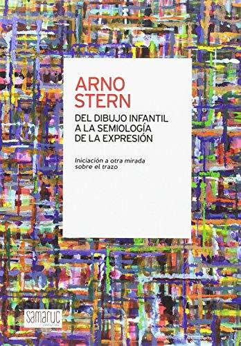 Descargar Libro Del dibujo infantil a la semiologia de la expresiòn: Introducción a otra mirada sobre el trazo - 9788416772032 de Arno Stern