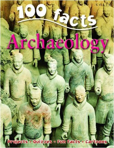 100 Facts on Archaeology Cover Image