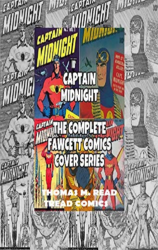 CAPTAIN MIDNIGHT THE COMPLETE FAWCETT COMIC COVER SERIES (English ...