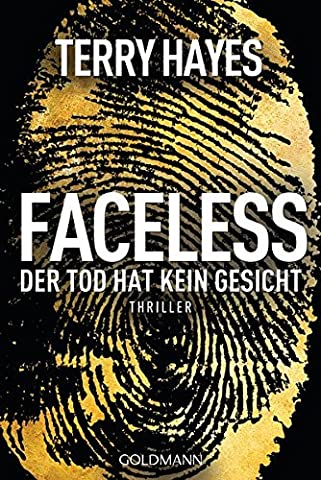 Terry Hayes - Faceless: Der Tod hat kein