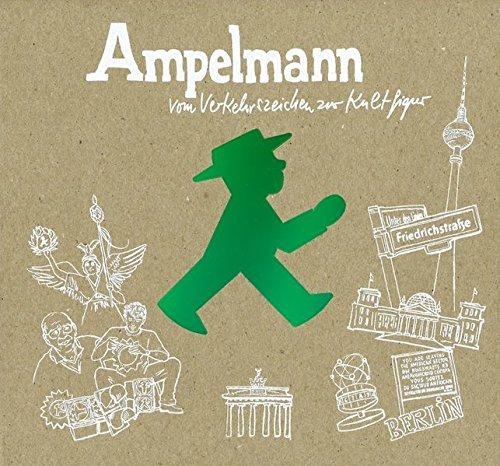 Preisvergleich Produktbild Ampelmann: vom Verkehrszeichen zur Kultfigur