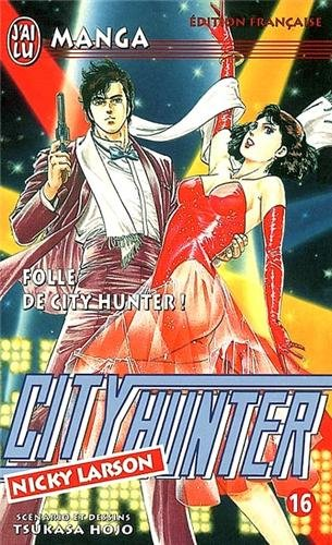 City Hunter (Nicky Larson), tome 16 : Folle de City Hunter !