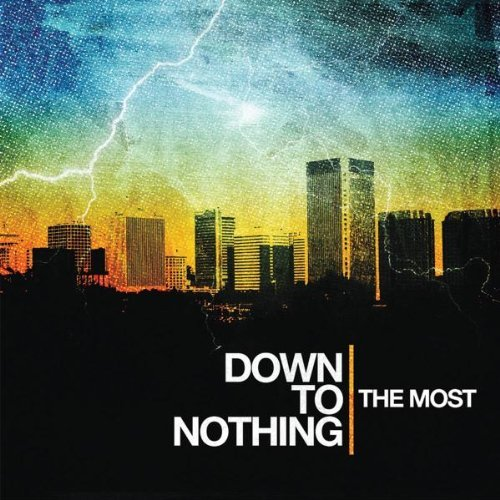 The Most by Down to Nothing (2007-10-02)