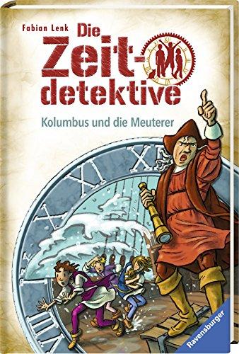 Die Zeitdetektive - Kolumbus und die Meuterer Bd. 39
