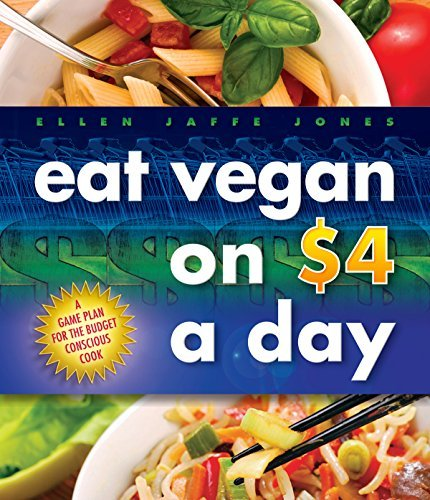 Eat Vegan on 4.00 a Day: A Game Plan for the Budget Conscious Cook by Ellen Jaffe Jones (6/7/2011)