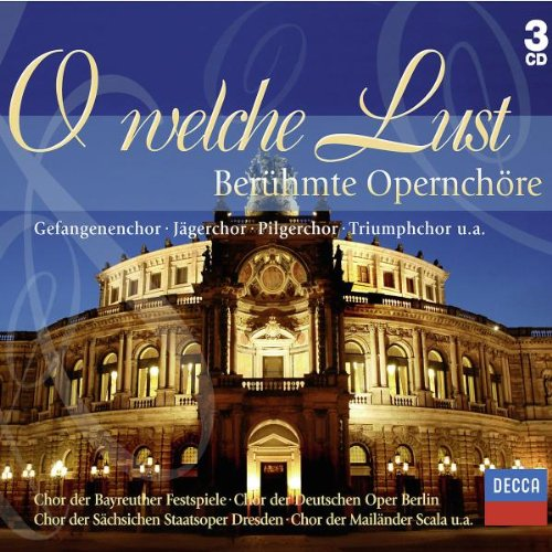 o-welche-lust-beruhmte-opernchore-3cd