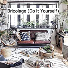 Bricolage (Do It Yourself)